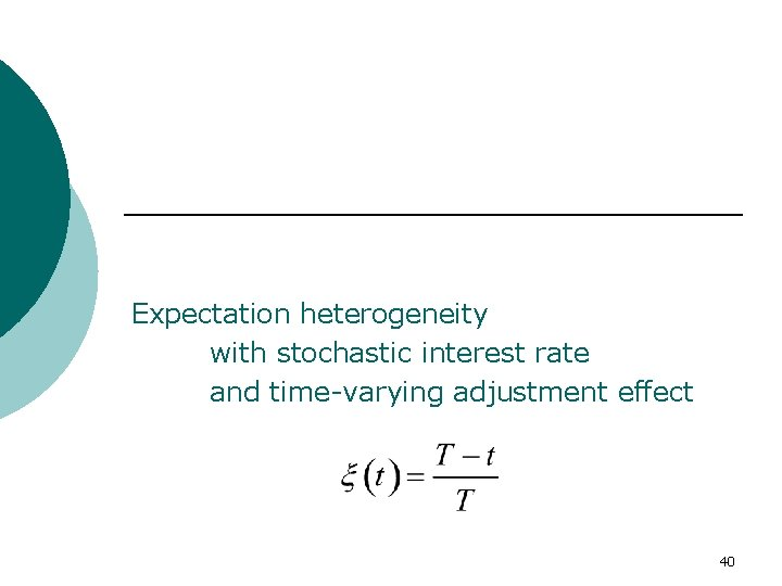 Expectation heterogeneity with stochastic interest rate and time-varying adjustment effect 40