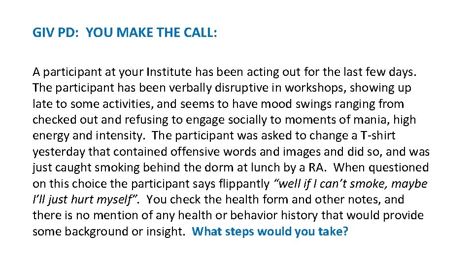 GIV PD: YOU MAKE THE CALL: A participant at your Institute has been acting