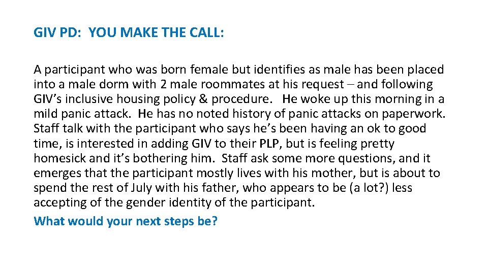 GIV PD: YOU MAKE THE CALL: A participant who was born female but identifies