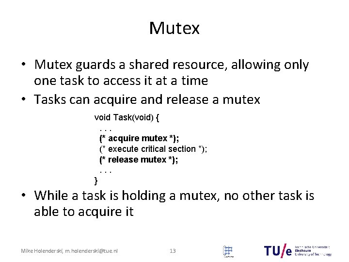 Mutex • Mutex guards a shared resource, allowing only one task to access it
