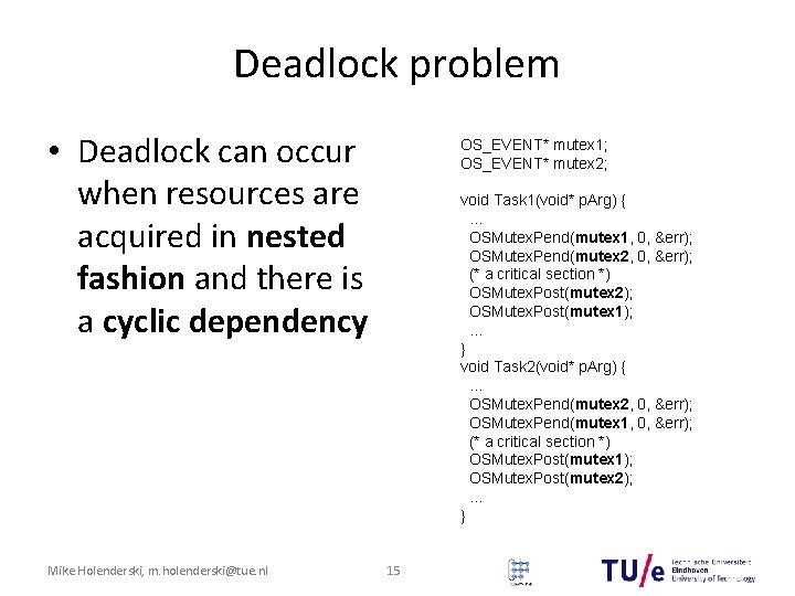 Deadlock problem • Deadlock can occur when resources are acquired in nested fashion and