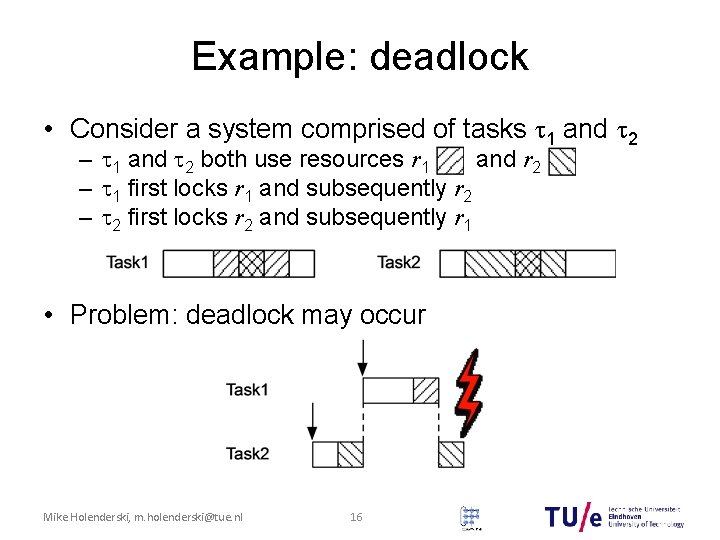 Example: deadlock • Consider a system comprised of tasks 1 and 2 – 1