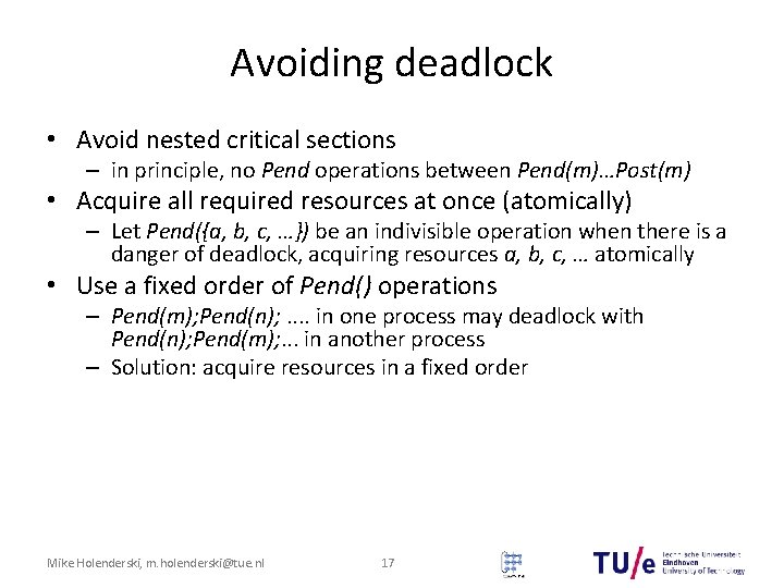 Avoiding deadlock • Avoid nested critical sections – in principle, no Pend operations between