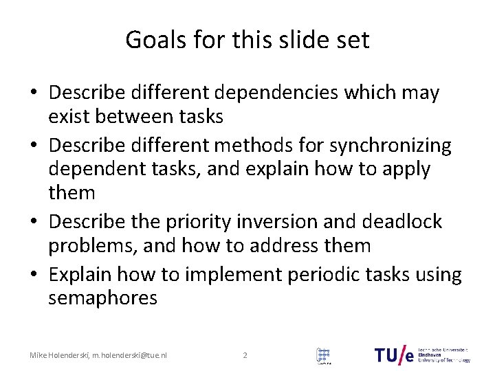 Goals for this slide set • Describe different dependencies which may exist between tasks