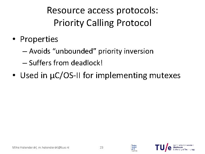 """Resource access protocols: Priority Calling Protocol • Properties – Avoids """"unbounded"""" priority inversion –"""
