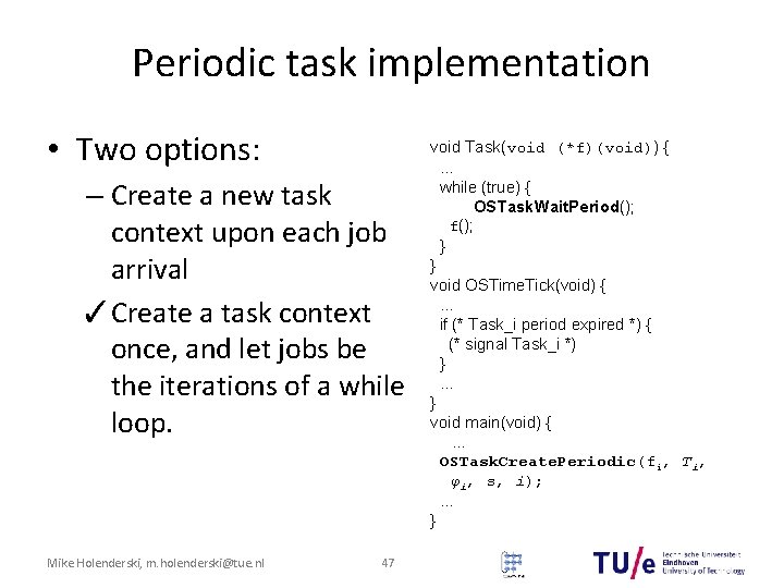 Periodic task implementation • Two options: – Create a new task context upon each