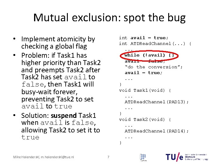 Mutual exclusion: spot the bug • Implement atomicity by checking a global flag •