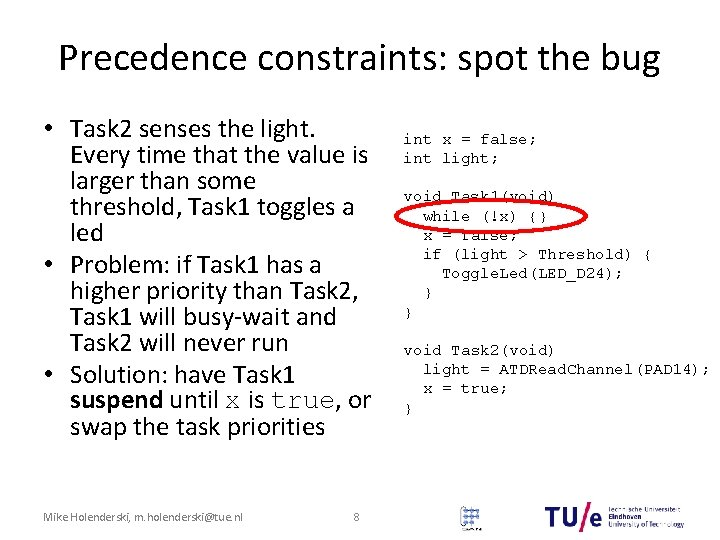 Precedence constraints: spot the bug • Task 2 senses the light. Every time that