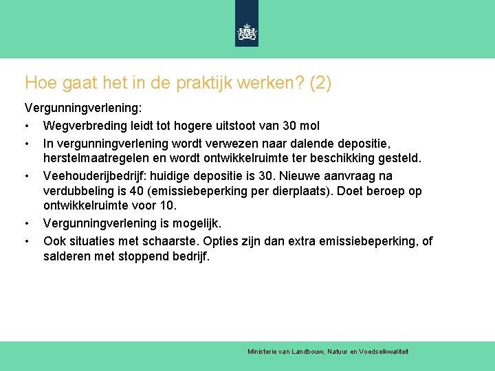 Hoe gaat het in de praktijk werken? (2) Vergunningverlening: • Wegverbreding leidt tot hogere