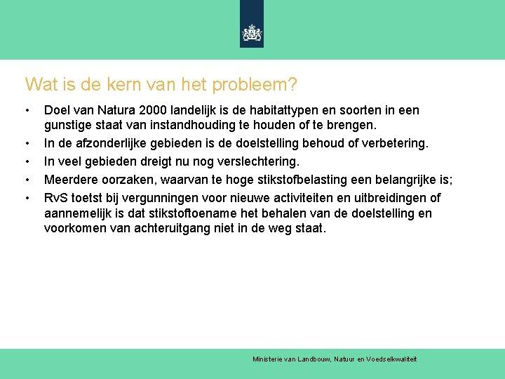 Wat is de kern van het probleem? • • • Doel van Natura 2000