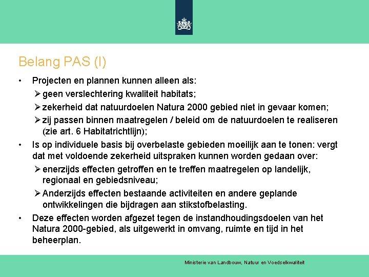 Belang PAS (I) • • • Projecten en plannen kunnen alleen als: Ø geen