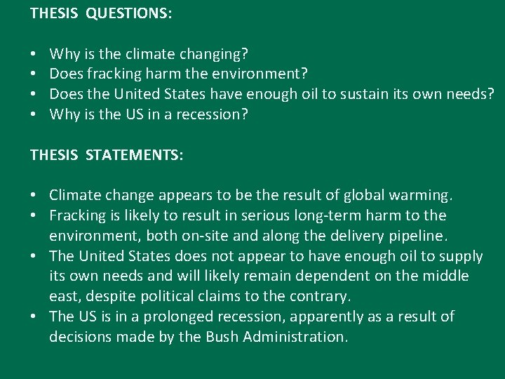 THESIS QUESTIONS: • • Why is the climate changing? Does fracking harm the environment?
