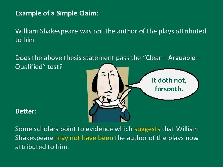 Example of a Simple Claim: William Shakespeare was not the author of the plays