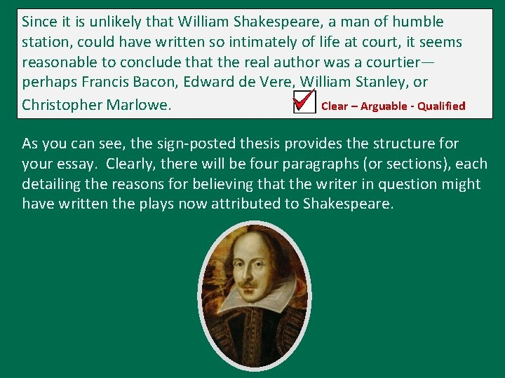 Since it is unlikely that William Shakespeare, a man of humble station, could have