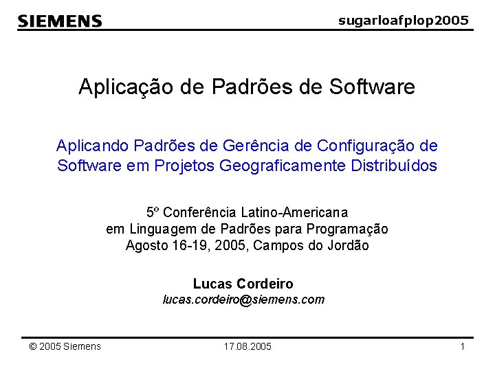sugarloafplop 2005 Aplicação de Padrões de Software Aplicando Padrões de Gerência de Configuração de