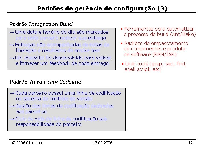 Padrões de gerência de configuração (3) Padrão Integration Build → Uma data e horário