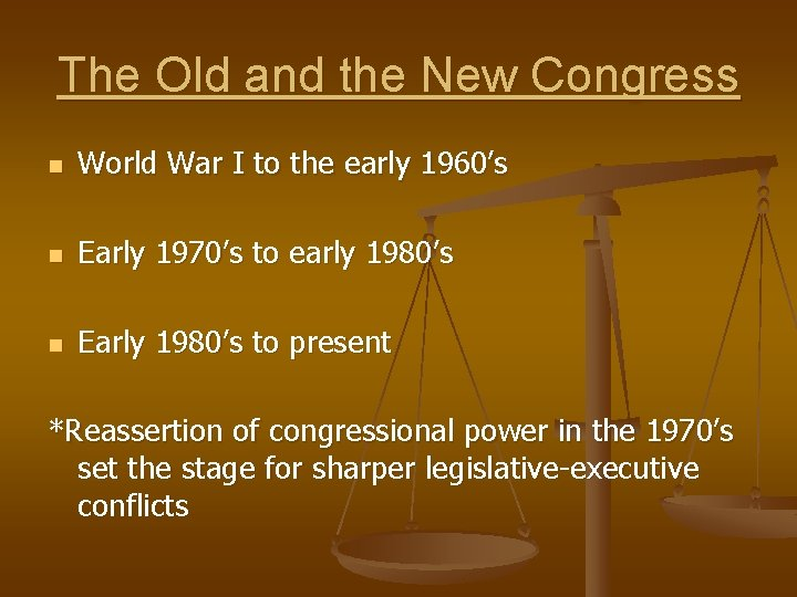 The Old and the New Congress n World War I to the early 1960's