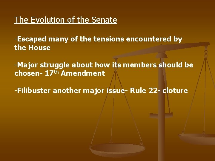 The Evolution of the Senate -Escaped many of the tensions encountered by the House