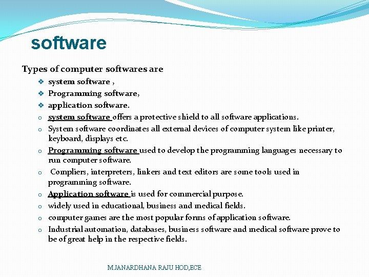 software Types of computer softwares are v system software , v Programming software, v