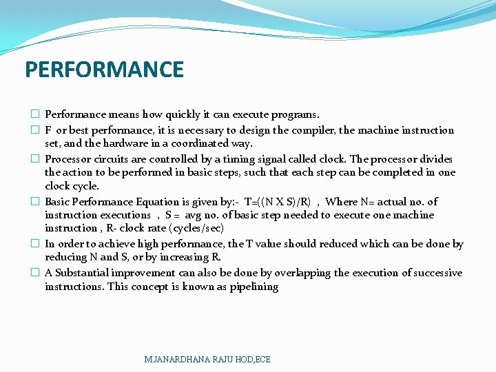 PERFORMANCE � Performance means how quickly it can execute programs. � F or best
