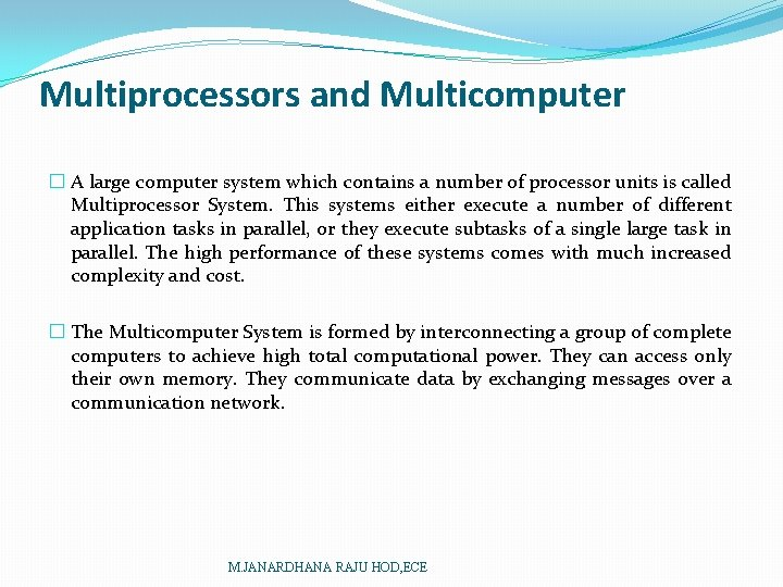 Multiprocessors and Multicomputer � A large computer system which contains a number of processor