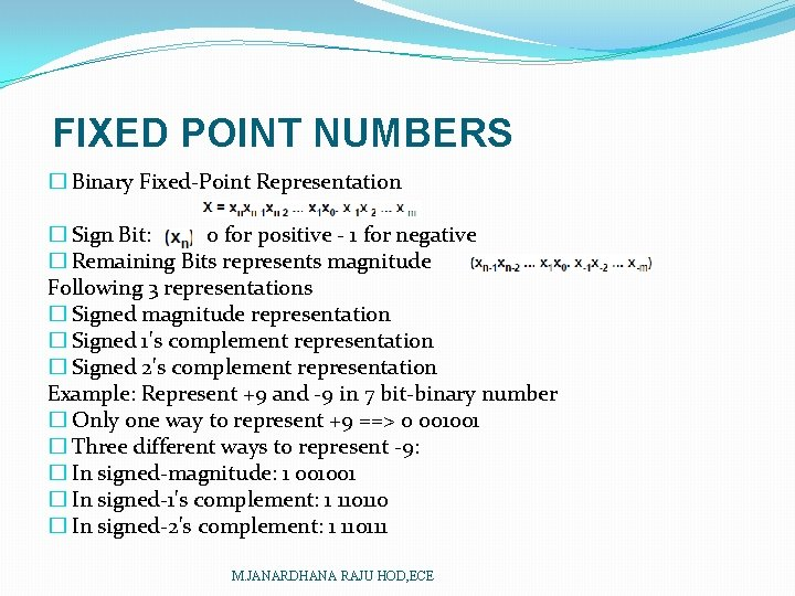 FIXED POINT NUMBERS � Binary Fixed-Point Representation � Sign Bit: 0 for positive -