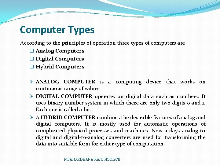 Computer Types According to the principles of operation three types of computers are q
