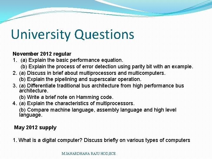 University Questions November 2012 regular 1. (a) Explain the basic performance equation. (b) Explain