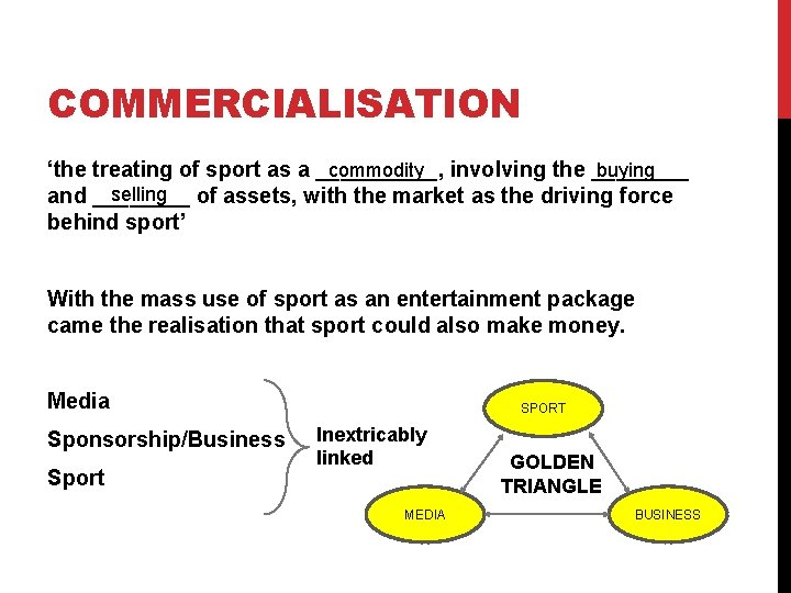 COMMERCIALISATION commodity involving the ____ buying 'the treating of sport as a _____, selling