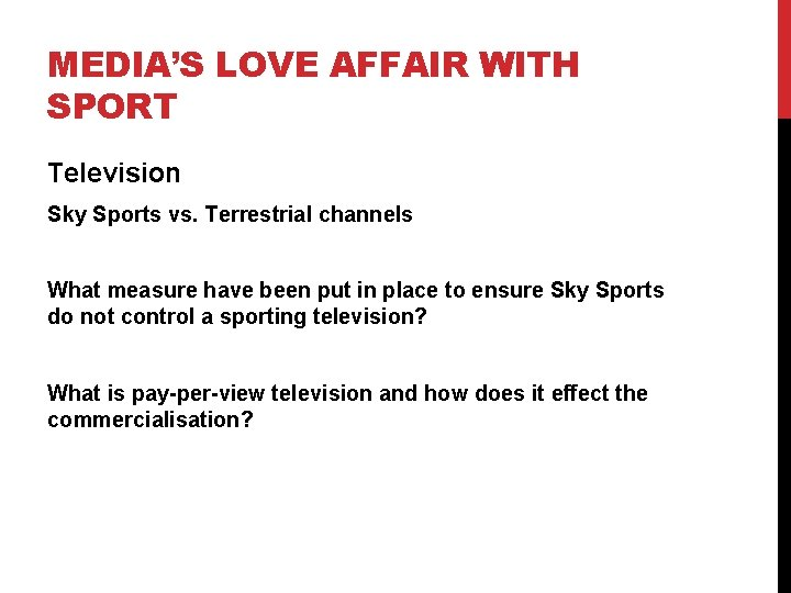 MEDIA'S LOVE AFFAIR WITH SPORT Television Sky Sports vs. Terrestrial channels What measure have