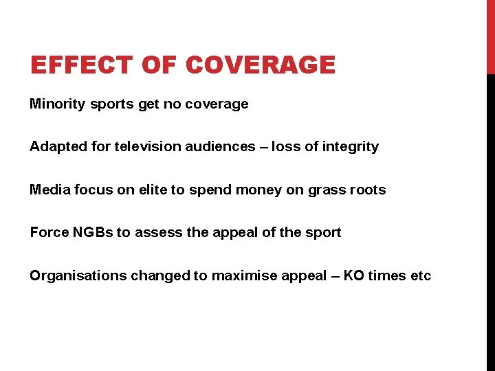 EFFECT OF COVERAGE Minority sports get no coverage Adapted for television audiences – loss