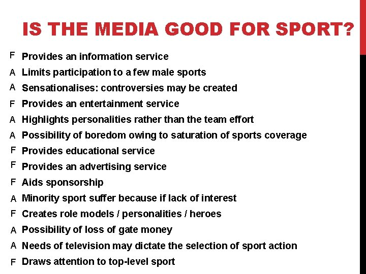 IS THE MEDIA GOOD FOR SPORT? F Provides an information service A Limits participation