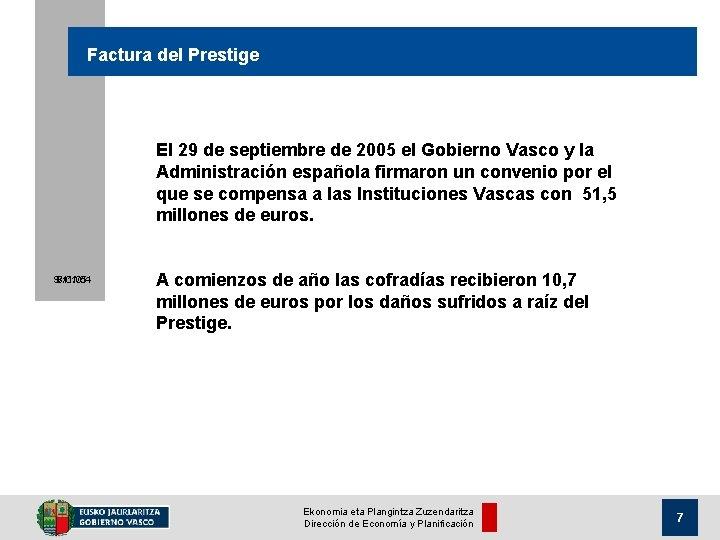 Factura del Prestige El 29 de septiembre de 2005 el Gobierno Vasco y la