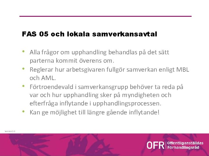 FAS 05 och lokala samverkansavtal • Alla frågor om upphandling behandlas på det sätt