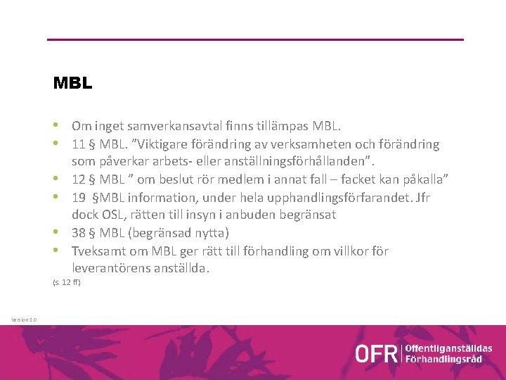 """MBL • Om inget samverkansavtal finns tillämpas MBL. • 11 § MBL. """"Viktigare förändring"""