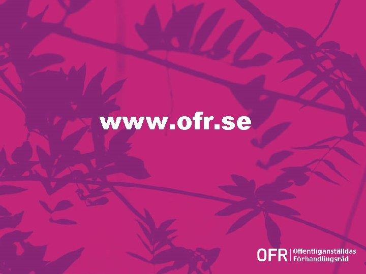 www. ofr. se Version 1. 0