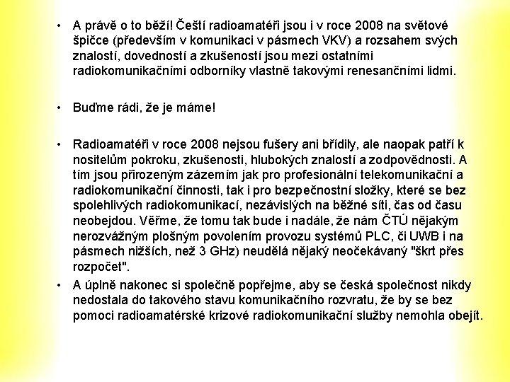 • A právě o to běží! Čeští radioamatéři jsou i v roce 2008
