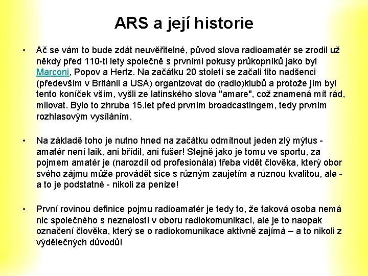 ARS a její historie • Ač se vám to bude zdát neuvěřitelné, původ slova