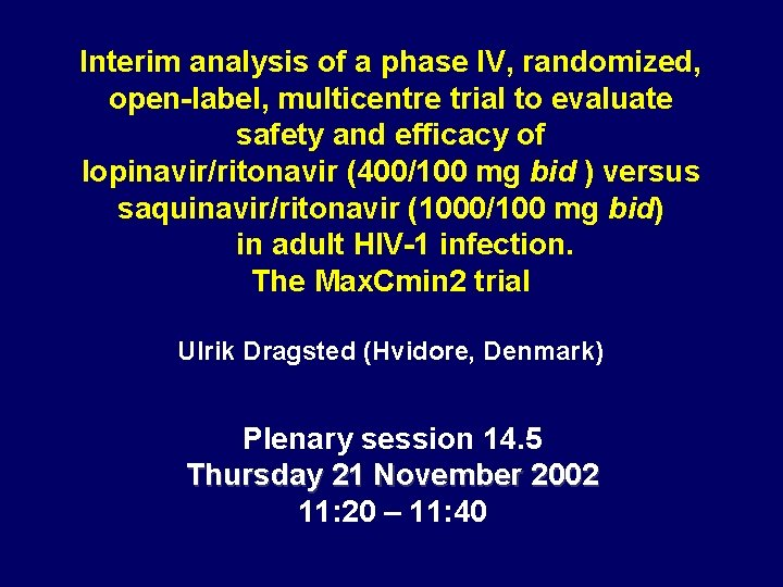Interim analysis of a phase IV, randomized, open-label, multicentre trial to evaluate safety and