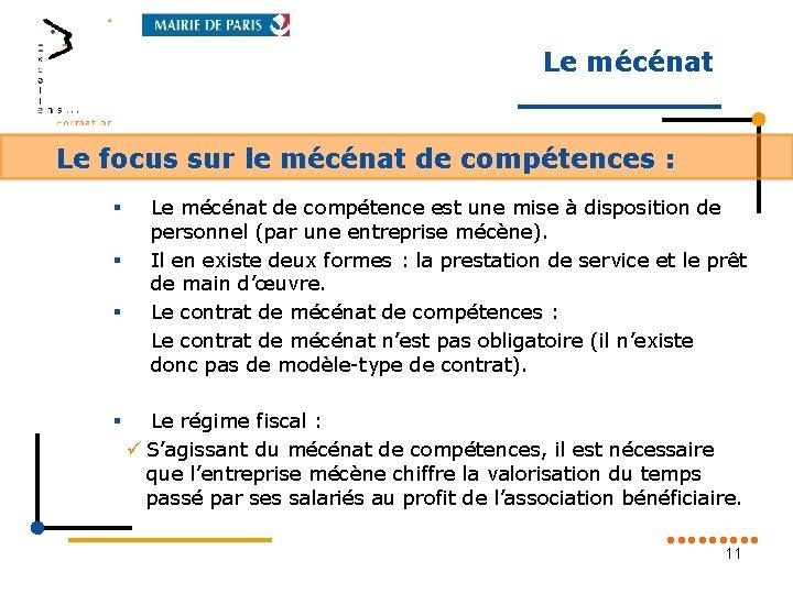Le mécénat Le focus sur le mécénat de compétences : § § Le mécénat