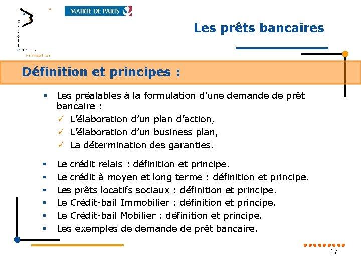 Les prêts bancaires Définition et principes : § Les préalables à la formulation d'une