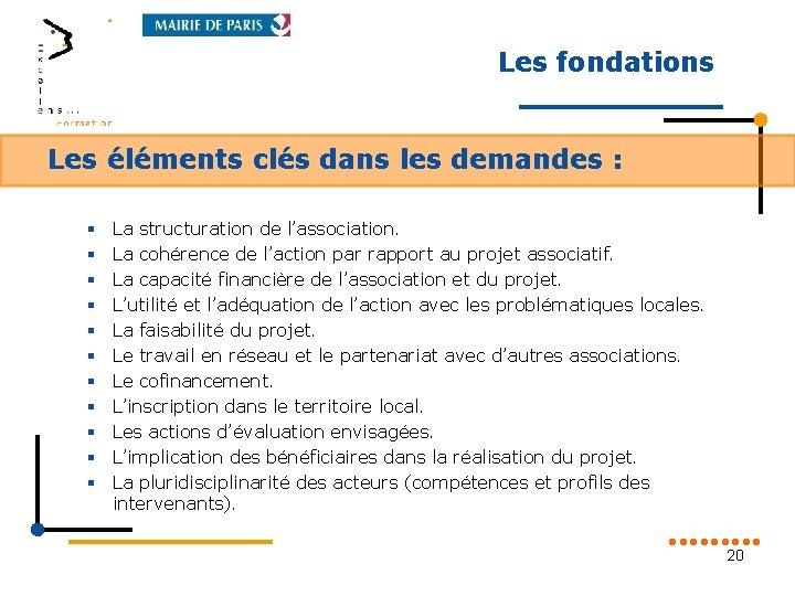 Les fondations Les éléments clés dans les demandes : § § § La structuration