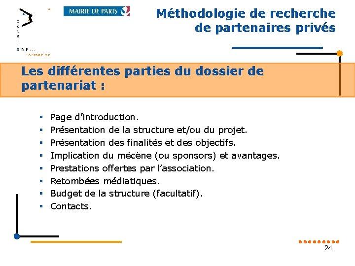 Méthodologie de recherche de partenaires privés Les différentes parties du dossier de partenariat :