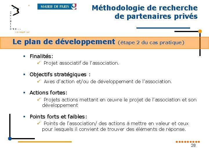 Méthodologie de recherche de partenaires privés Le plan de développement (étape 2 du cas