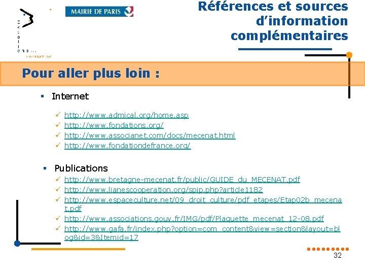 Références et sources d'information complémentaires Pour aller plus loin : § Internet ü ü