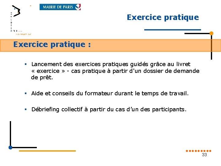 Exercice pratique : § Lancement des exercices pratiques guidés grâce au livret « exercice