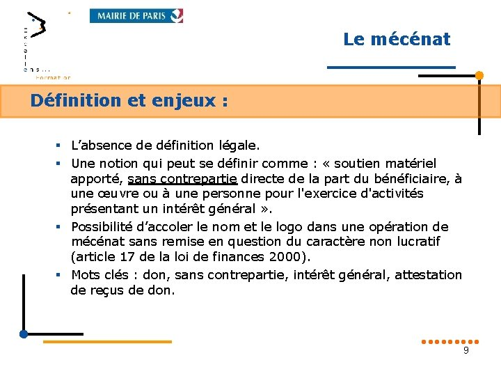 Le mécénat Définition et enjeux : § L'absence de définition légale. § Une notion