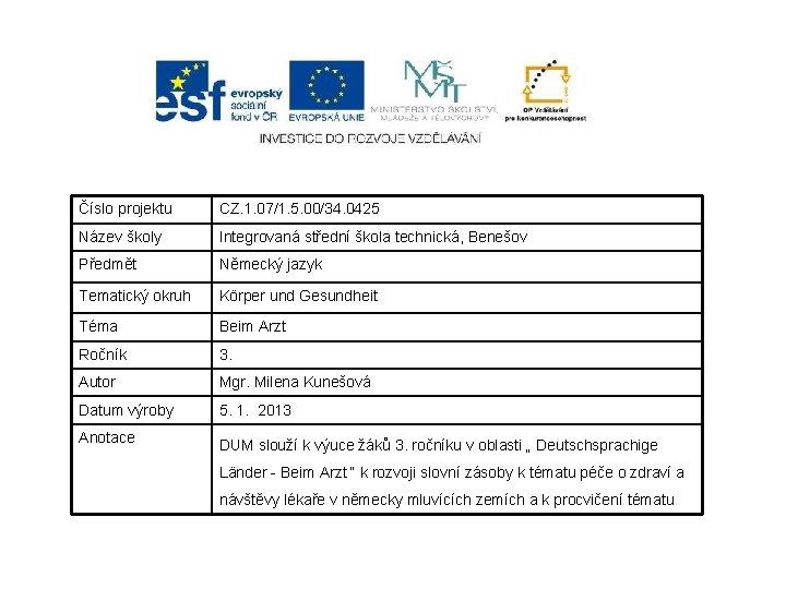 Číslo projektu CZ. 1. 07/1. 5. 00/34. 0425 Název školy Integrovaná střední škola technická,