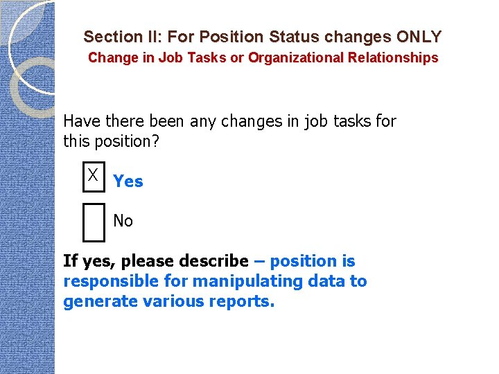 Section II: For Position Status changes ONLY Change in Job Tasks or Organizational Relationships