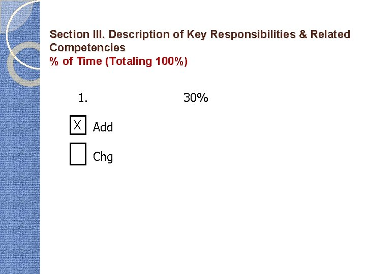 Section III. Description of Key Responsibilities & Related Competencies % of Time (Totaling 100%)